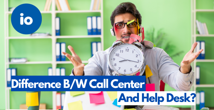 Call Center and Help Desk